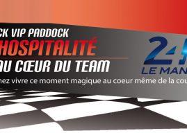 Pack VIP Paddock 24 Heures du Mans